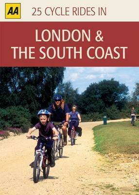 London and the South Coast: 25 Cycle Rides in