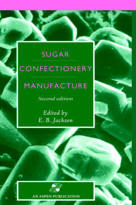 Sugar Confectionery Manufacture by E.B. Jackson