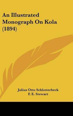 An Illustrated Monograph on Kola (1894) by Julius Otto Schlotterbeck