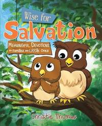 Wise for Salvation by Christie Thomas