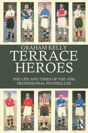 Terrace Heroes by Graham Kelly image