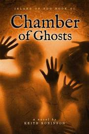 Chamber of Ghosts (Island of Fog, Book 6) by Keith Robinson