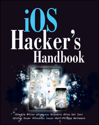 iOS Hacker's Handbook by Charlie Miller