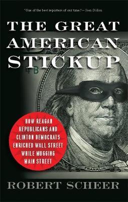The Great American Stickup by Robert Scheer