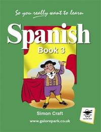 So You Really Want to Learn Spanish Book 3 by Simon Craft image