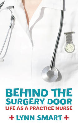 Behind the Surgery Door by Lynn Smart
