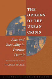 The Origins of the Urban Crisis by Thomas J. Sugrue image