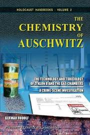 The Chemistry of Auschwitz by Germar Rudolf