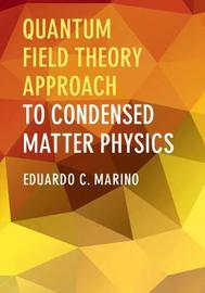 Quantum Field Theory Approach to Condensed Matter Physics by Eduardo C. Marino image