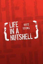 Life in a Nutshell by Kate Young