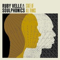 State Of All Things by Ruby Velle & The Soulphonics