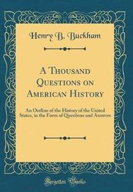 A Thousand Questions on American History by Henry B Buckham image