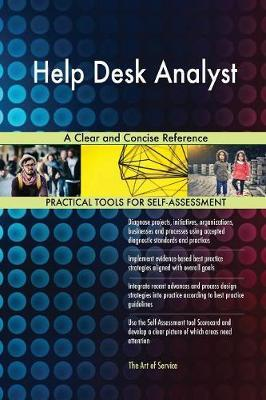 Help Desk Analyst a Clear and Concise Reference by Gerardus Blokdyk image