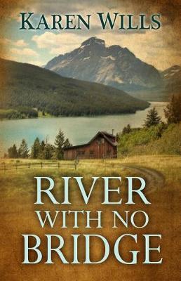 River with No Bridge by Karen Wills image
