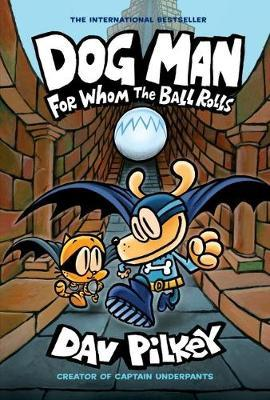 Dog Man 7: For Whom the Ball Rolls by Dav Pilkey image