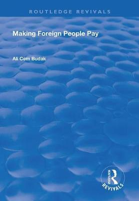 Making Foreign People Pay by Ali Cem Budak