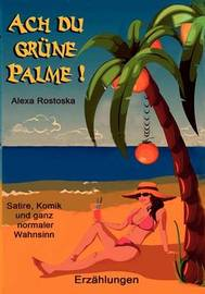 Ach, Du Grune Palme by Alexa Rostoska image