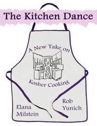 The Kitchen Dance by Rob Yunich