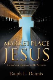 Marketplace Jesus by Ralph L Dennis image