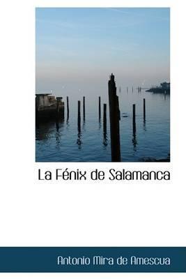 La Fenix de Salamanca by Antonio Mira de Amescua image