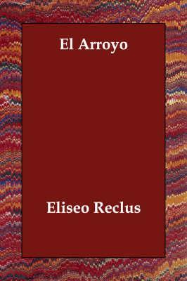 El Arroyo by Eliseo Reclus image