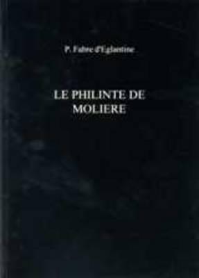 Le Philinte De Moliere by P.Fabre D'Eglantine