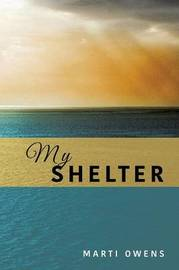 My Shelter by Marti Owens