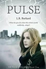 Pulse by L R Burkard