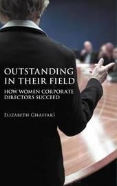 Outstanding in Their Field by Elizabeth Ghaffari