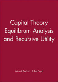 Capital Theory Equilibrum Analysis and Recursive Utility by Robert Becker