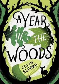 A Year in the Woods: The Diary of a Forest Ranger by Colin Elford image