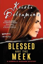 Blessed Are the Meek by Kristi Belcamino