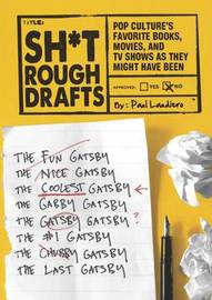 Sh*t Rough Drafts by Paul Laudiero