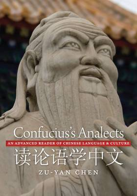 Confucius's Analects: An Advanced Reader of Chinese Language and Culture by Zu-yan Chen image
