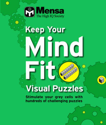 Keep Your Mind Fit Mini 2 : Visual Puzzles Awareness by Mensa