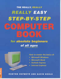 The Really, Really, Really Easy Step-by-step Computer Book by Gavin Hoole