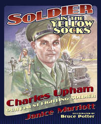 Soldier in the Yellow Socks: Charles Upham - Our Finest Fighting Soldier by Janice Marriott image