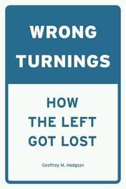 Wrong Turnings by Geoffrey M Hodgson