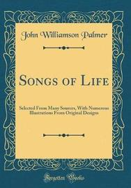 Songs of Life by John Williamson Palmer image