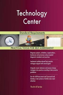 Technology Center Standard Requirements by Gerardus Blokdyk image