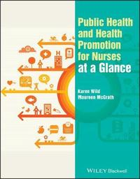 Public Health and Health Promotion for Nurses at a Glance by Karen Wild image