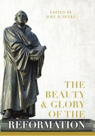The Beauty and Glory of the Reformation image