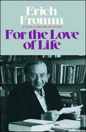 For the Love of Life by Erich Fromm