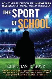 The Sport of School by Christian K Buck