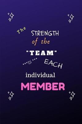 The Strength of the Team is each Individual Member by Vidadesk Sl