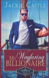 My Wayfaring Billionaire by Jackie Castle