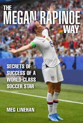 The Megan Rapinoe Way by Megan Linehan