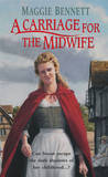 A Carriage for the Midwife by Maggie Bennett