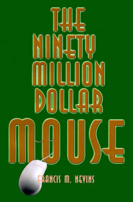 The Ninety Million Dollar Mouse by Francis M Nevins, Jr.