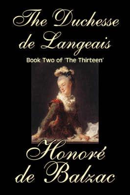 The Duchesse De Langeais, Book Two of 'The Thirteen' by Honore de Balzac